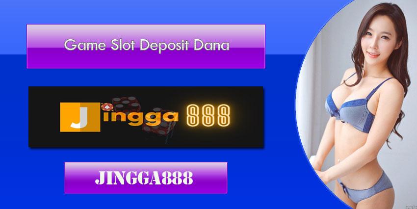 Game Slot Deposit Dana