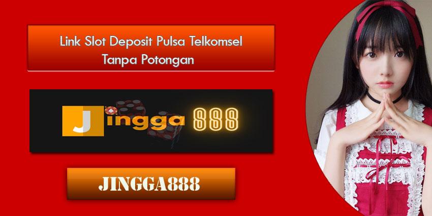 Link Slot Deposit Pulsa Telkomsel Tanpa Potongan